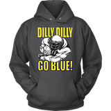 DILLY DILLY GO BLUE!