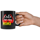 cute but crazy MAMA COFFEE MUG