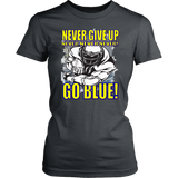 NEVER GIVE UP - GO BLUE!