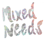 MIXED NEEDS