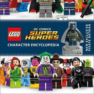 LEGO DC Super Heroes Character Encyclopedia : With Minifigure ( DK Lego )