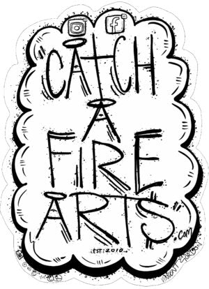 Catch A Fire Arts
