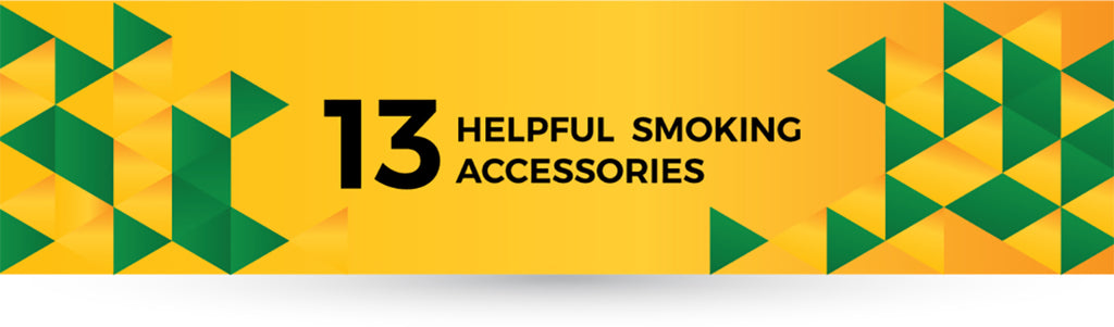 13 Helpful Smoking Accessories