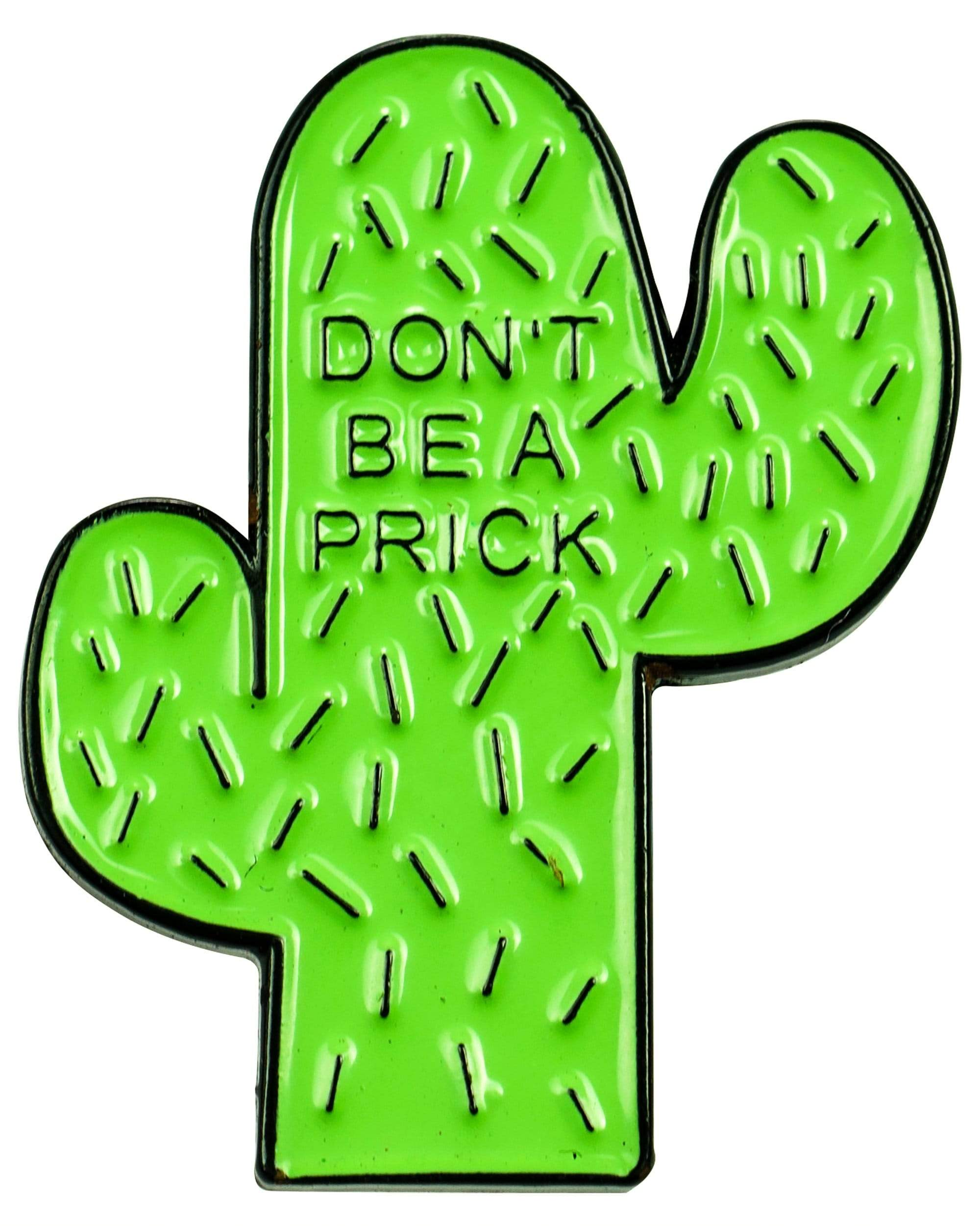 """Don't Be a Prick"" Cactus Pin"