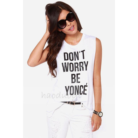 Cotton DonT Worry Be Yonce Print Rock And Roll T-Shirt LAVELIQ