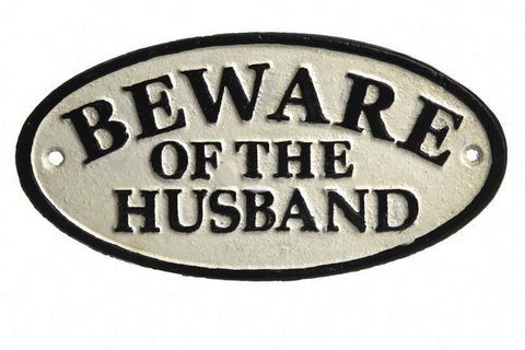 Beware of the Husband, cast iron black and white plaque