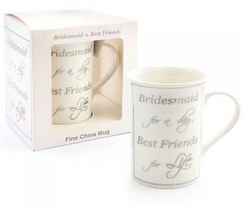 Bridesmaid for a day, Best Friends for life, fine china mug