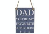 Dad You're my Favourite Superhero, mini metal sign (close up)