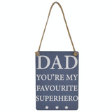 Dad You're my Favourite Superhero, mini metal sign