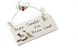 Dear Santa, I've Been Good, hanging sign