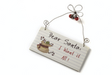 Dear Santa, I want it all! hanging sign
