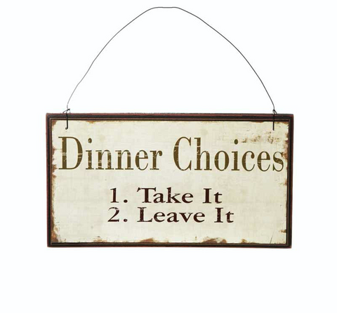 Dinner Choices - Take it, Leave it, Shabby Chic Sign