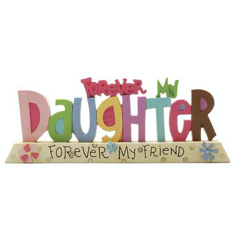 Forever my Daughter, Forever my Friend, plaque