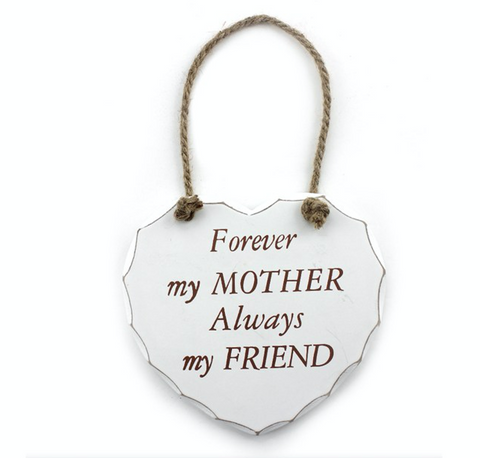 Forever my Mother Always my Friend, Shabby Chic Hanging Heart