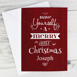 Personalised, Have yourself a merry little Christmas card