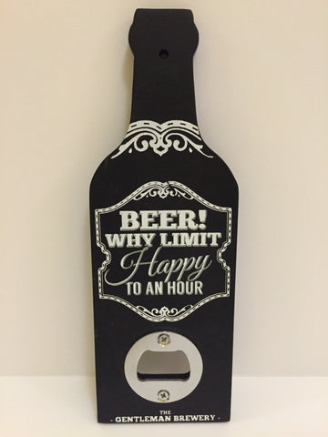 "Gentlemen's Quarters Beer Bottle Opener ""Beer! Why limit happy to an hour"""