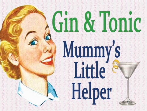 Gin and Tonic, Mummy's Little Helper, Vintage Metal Sign
