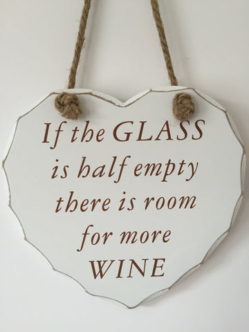 Glass is half empty, room for more wine shabby chic heart