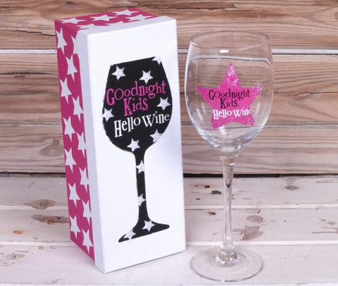Goodnight Kids, Hello Wine Glass with presentation box
