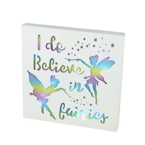 I do Believe in Fairies, LED Sign