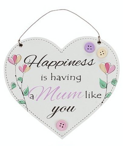 Happiness is having a Mum like you, hanging heart plaque
