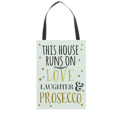 House, Love, Laughter & Prosecco, plaque