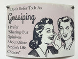 Humorous, Curved Metal Signs - Gossiping
