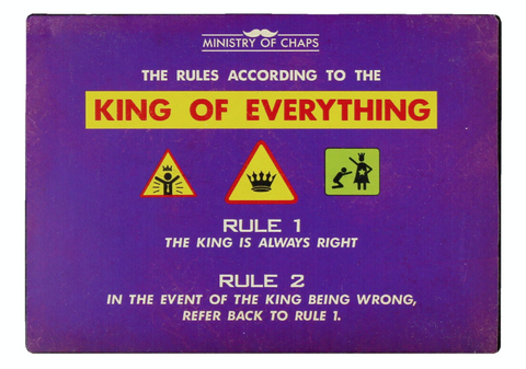 The Rules according to the King of Everything, metal sign