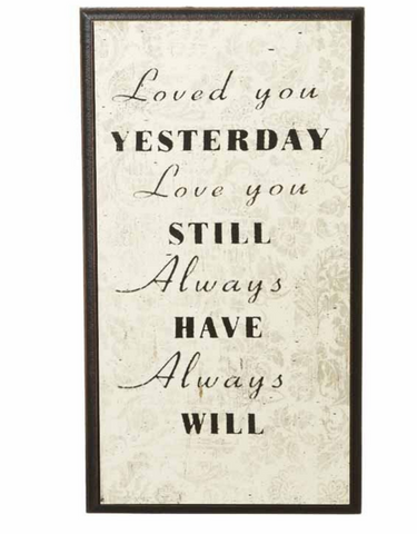 Loved you yesterday, love you still, wooden sign by Heaven Sends