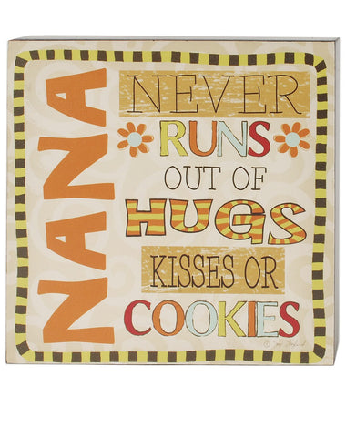 Nana never runs out of hugs kisses or cookies, block sign