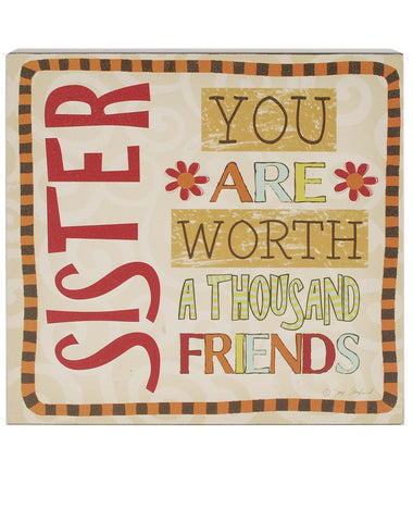 Sister, You are worth a Thousand Friends, Colourful Wooden Block Sign