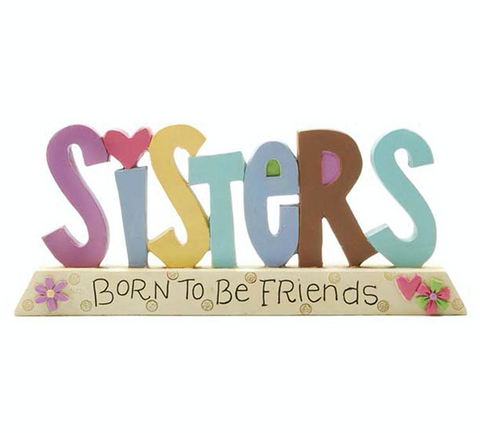 Sisters born to be friends, freestanding plaque