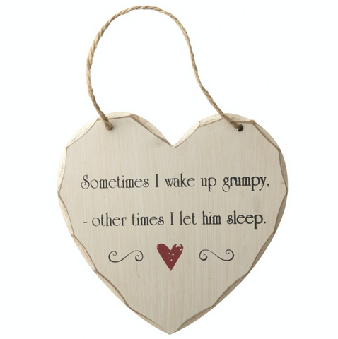 Sometimes I wake up Grumpy, shabby chic heart sign