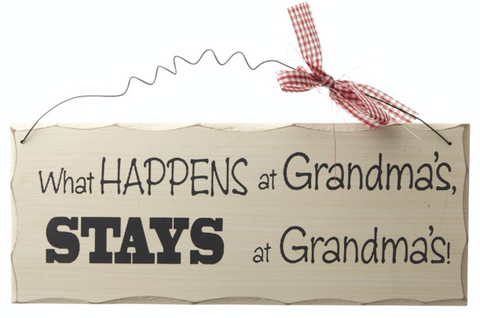 What happens at Grandma's stays at Grandma's, shabby chic, hanging sign