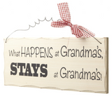What happens at Grandma's, Stays at Grandma's, Shabby Chic Sign