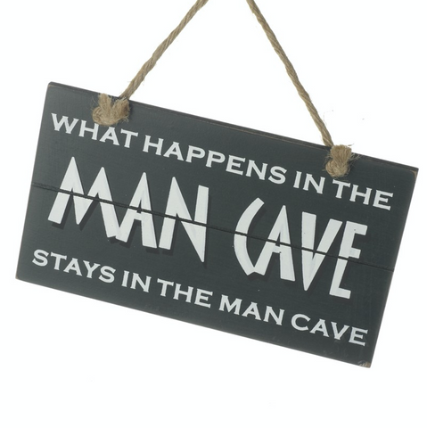 What happens in the Man Cave, small wooden plaque