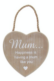 Wooden Hanging Heart - Mum... Happiness is having a mum like you