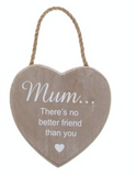 Wooden Hanging Heart - Mum... There's no better friend than you