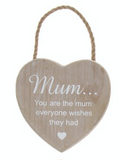 Wooden Hanging Heart - Mum... You are the mum everyone wishes they had