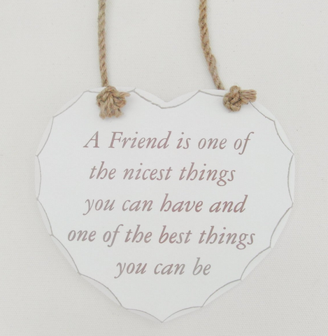 Wooden shabby chic sign | a friend is one of the nicest things you can have and one of the best things you can be