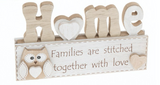 Woody Owl Standing Plaque Home Familes are stitched together with love