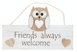 Woody Owl, Friends always welcome, hanging sign