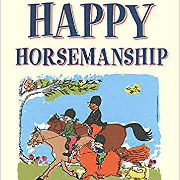 Happy Horsemanship by Dorothy Henderson Pinch