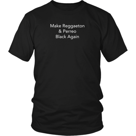 Make Reggeaton Black Again Tee or Tank