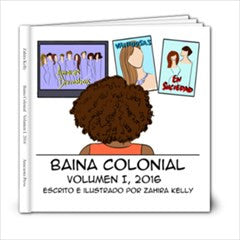 Baina Colonial Volumen I, 2016, Written and Illustrated by Zahira Kelly