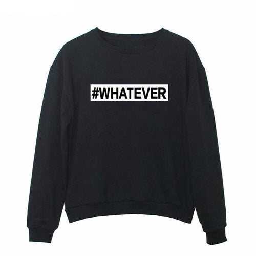#WHATEVER Sweater