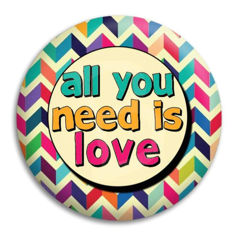 All You Need Is Love Button Badge