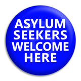 Asylum Seekers Welcome Here Button Badge