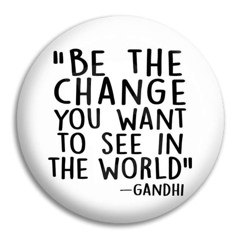 Be The Change Button Badge