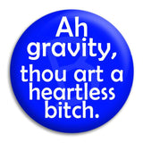 Big Bang Theory Ah Gravity Button Badge